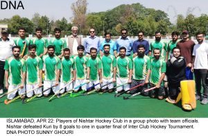 ISLAMABAD, APR 22: Players of Nishtar Hockey Club in a group photo with team officials. Nishtar defeated Kuri by 8 goals to one in quarter final of Inter Club Hockey Tournament. DNA PHOTO SUNNY GHOURI